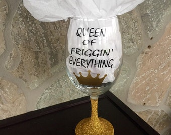Queen of everything Gold Glitter wine glass