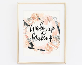 Printable Wall Art, Wake up and Makeup, Bathroom Print, Makeup Print Fashion watercolor print, Fashion Print Makeup watercolor print mascara