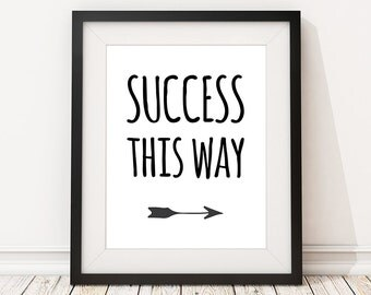 Motivational print, Funny office quotes, 'Success This Way', Graduation gift (frame not included)
