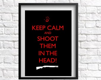 Zombie Advice Print Keep Calm and Shoot Them in the Head! Instant Digital Download