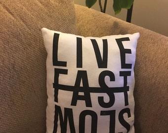 Live Fast Decorative Pillow