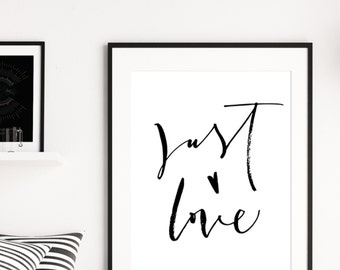 Just Love Beautiful Poster // Motivational Typography Poster // Inspirational Quote // Handwritten Script // Wall Art // Mono // Black White