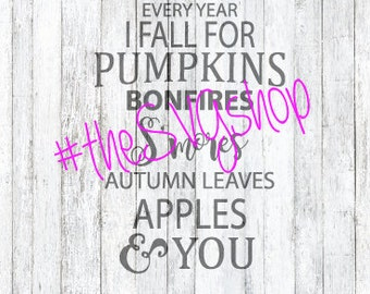 SVG File, Every Fall, Pumpkins, Bon Fires, Smores, Leaves, and you