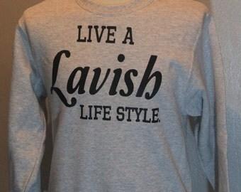 LAVISH life style sweatshirts