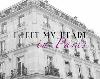 i left my heart in Paris typography, photograph, digital download- 8x10