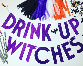 Halloween Banner, Drink Up Witches Banner, Halloween Decorations, Glitter Banners, Party Decorations