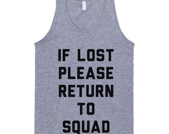 If Lost Please Return To Squad