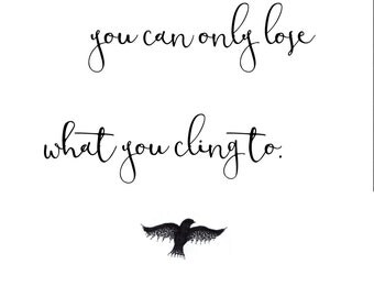 You Can Only Lose What You Cling To - Buddha Quote