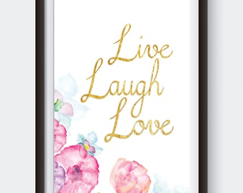 Gold lettered Live, Laugh, Love printable, watercolor flower print, digital download wall art, typography prints