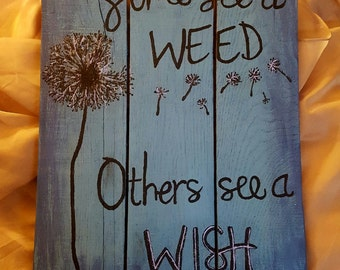 Weed or wish???