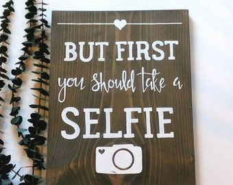 Photo booth sign, But first you should take a selfie, Selfie sign, wedding decor, wood wedding signs, photo booth selfie sign