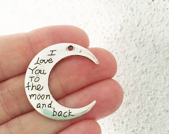 To the Moon and Back Charms/ 5 Antique Silver Tone Love You to the Moon and Back/ Crescent Moon Love Charm  CP106