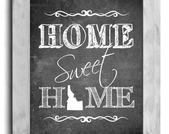 Idaho Art, Home Sweet Home Print, Custom State Print, State Art, Map Art, Map Print, Chalkboard Print, Wall Decor, Housewarming Gift