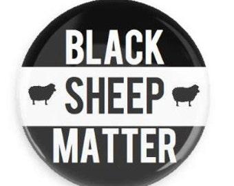 Black Sheep Matter Pin