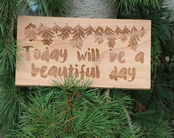 Today will be a beautiful day,chic,cabin.Home decor,vines,reclaimed wood,children,rustic,family,decor,detials, home,apartment,chic 6x11. #34