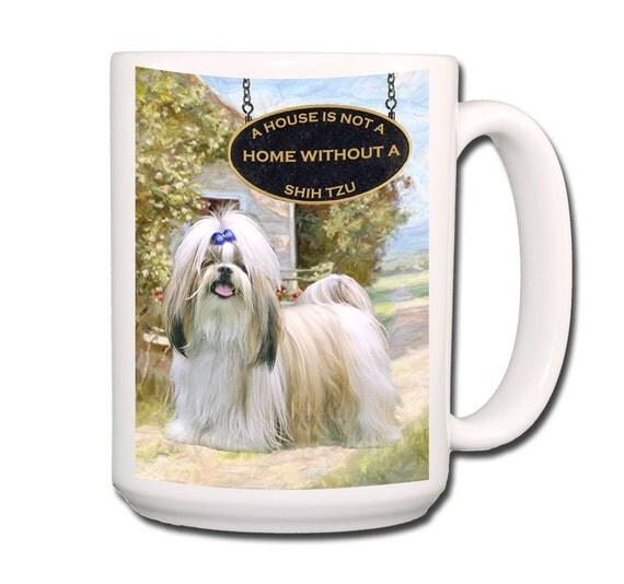 Shih Tzu a House is Not a Home Large 15 oz Coffee Mug