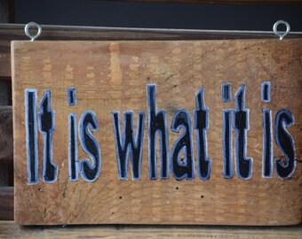 It Is What It Is (Black Letters)