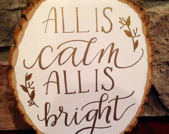 All is Calm, All is Bright Walnut Wood Slice Calligraphy - home decor, Christmas decor, Christmas time, wood slice decor