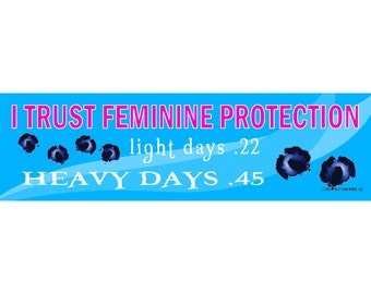 Feminine Protection (Vinyl Bumper Sticker)