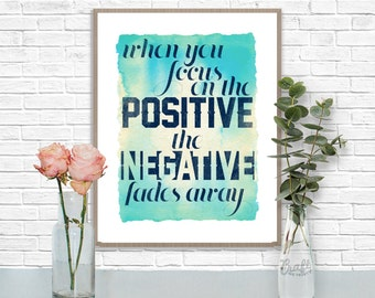 Focus on the Positive Digital Print •  Watercolor Inspirational Quote • Instant Download Artwork • Home Decor Wall Art Printable
