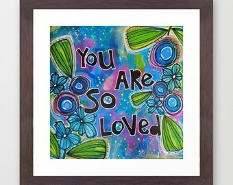 you are so loved - reproduction print, blooms, cyan, blue, robin egg, loved, mixed media