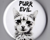 PURR EVIL Cat Pinback Button Badge Pin