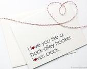 Friendship Card. Love Card. Back Alley Hooker. Anniversary Card. Blank Card.