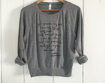 OVERSTOCK SALE - size SMALL- Captain Wentworth quote - slouchy screen printed sweatshirt - Persuasion - Jane Austen