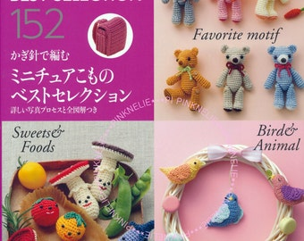 152 Cute Crochet Best Collection - Japanese Craft Book