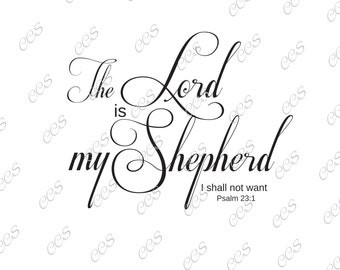 Digital Cut File - The Lord is my Shepherd, Vinyl Cutting File, SVG