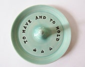 Keepsake Ring Dish, To Have and To Hold,  Wheel Thrown, Clay Pottery, In Stock