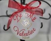 Be My Valentine 2016 Ornament