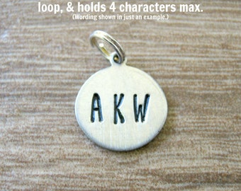 Personalized Tag, Alkeme half inch disc with top loop Add on for keychain, bracelet or necklace, hand stamped, holds 4 characters max