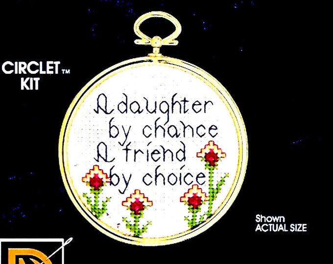 Daughter quote kit Counted cross stitch embroidery Designs for the needle Lois Thompson design A daugher by Chance a friend by choice