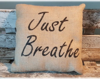 "Burlap Just Breathe 12"" x 12"" Burlap Stuffed Pillow Rustic Decor"