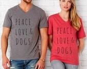 Peace Love & DOGS UNISEX tri blend V neck shirt  screenprinted Mens Ladies
