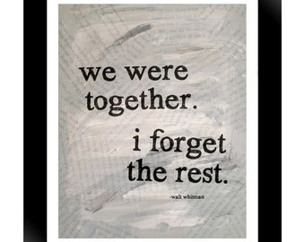We Were Together, I Forget the Rest.  walt whitman / 8x10 photographic print, quote, poetry, typography, mixed-media