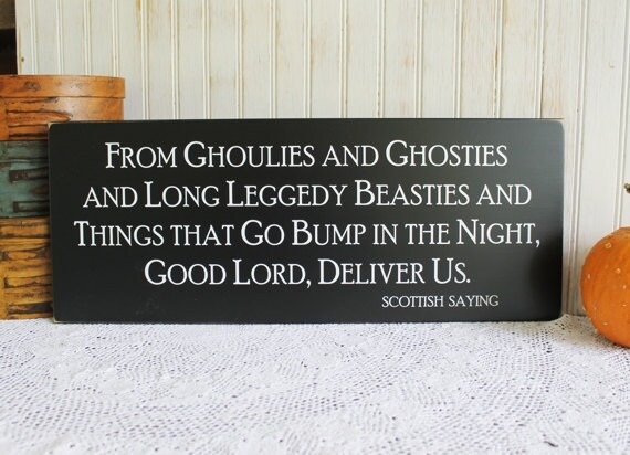 Halloween Wood Sign From Ghoulies and Ghosties and Long Leggedy Beasties Scottish Saying Haunted House