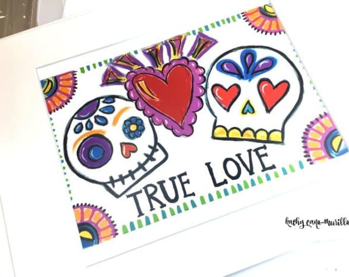 Sugar Skull True Love Print