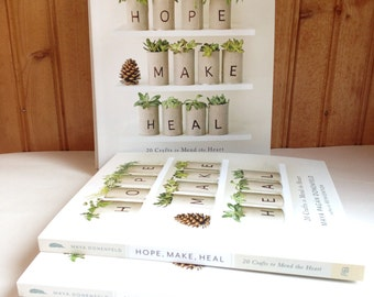 Hope, Make, Heal 20 Crafts to Mend the Heart