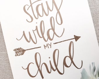 Stay Wild My Child Print