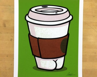 Coffee with a BUTT signed print!