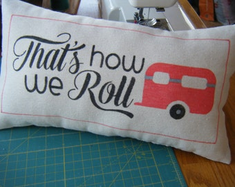 That's how we Roll - fun Camper Pillow