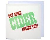 Letterpress Typeset Greetings Card - Get Some Cider Inside Yer!