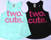 "TWO. CUTE. Baby Girl, Toddler Girl ""two cute"" Tank Top T-Shirt - Girly shirt, Ultrasuede Lettering - Etsy kid's fashion, Birthday T-shirt"