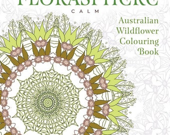Florasphere Calm, Australian Wildflower Colouring Book ~ personally signed