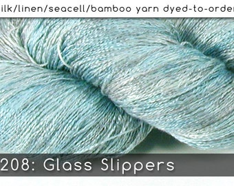 DtO 208: Glass Slippers on Silk/Linen/Seacell/Bamboo Yarn Custom Dyed-to-Order