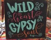 Wild heart Gypsy soul, hand painted distressed rustic wood sign, junk gypsy decor, bohemian decor, gypsy hippie room decor