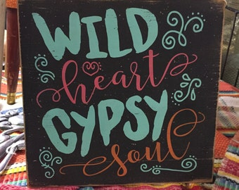 Wild Heart Gypsy Soul Hand Painted Distressed Rustic Wood Sign Junk Gypsy Decor
