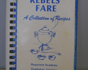 "Vintage 1977 ""Rebels Fare A Collection of Recipes"" of the Huguenot Academy, Powhatan, Virginia Cookbook"